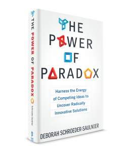 Book Cover: The Power of Paradox: Harnessing the Energy of Competing Ideas to Uncover Radically Innovative Solutions